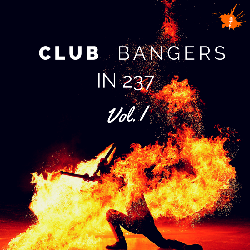 Club Bangers in 237 Vol. I